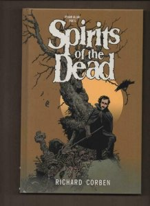 Edgar Allan Poe SPIRITS of the DEAD HC 1st VF/NM Richard Corben 2014 Unread