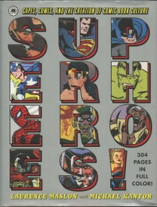 Superheroes! Capes, Cowls, and the Creation of Comic Book Culture (1st p., 2013)