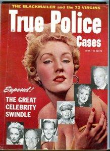 TRUE POLICE CASES-JUNE/1954-CELEBRITY SWINDLE-GARBO-REYNOLDS-TRUMAN-COSBY VG/FN