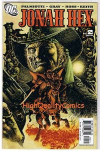 JONAH HEX #2, NM+, Justin Gray, Palmiotti, Ross, 2006, more JH in our store