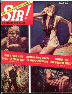 Sir! Magazine March 1953-CROSS DRESSING-COCAINE ZOMBIES-STALIN FN