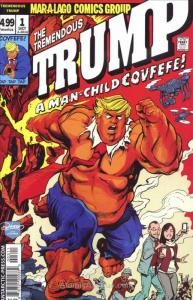 Tremendous Trump, The: A Man-Child Covfefe! #1 VF/NM; Antarctic | save on shippi