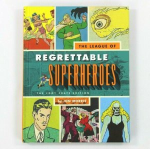 The League of Regrettable Superheroes by Jon Morris 2015 Loot Crate Edition