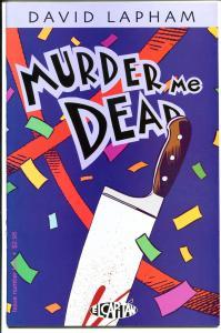 MURDER ME DEAD #4, NM+, David Lapham, El Capitan, Death, more in store