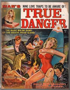 Man's True Danger 12/1962-bondage-Nazi torture-swim suit babes-Betty Page-G/VG