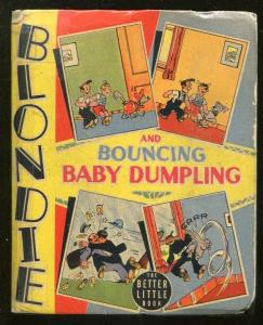 BLONDIE-BIG LITTLE BOOK-#1476-1940-BOUNCING BABY DUMPLING-CHIC YOUNG-vg minus