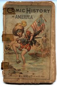 Comic History of America 1890-MJ Ivers Rare early comic book-only copy?