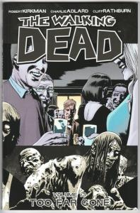 The Walking Dead TPB Vol 13 Too Far Gone (Image) - New!