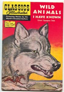 Classics Illustrated #152 HRN 152-Wild Animals I Have Known -LB COLE VG/FN