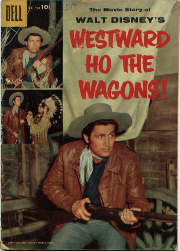 Four Color #738 (Dell) GD 2.0 Westward Ho the Wagons (Disney movie) Fess Parker