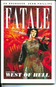 Fatale: West Of Hell-Vol.3-Ed Brubaker-2013-PB-VG/FN