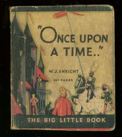 ONCE UPON A TIME #718-BIG LITTLE BOOK-WJ ENRIGHT-1933 VG