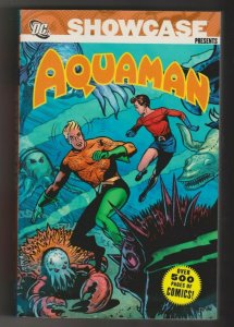 SHOWCASE PRESENTS- AQUAMAN VOL. 1 DC COMICS 2007 OVER 500 PAGES