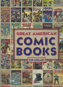 Great American Comic Books by Ron Goulart (Hardcover, First Edition)