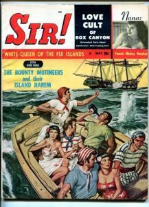 SIR!--MAY 1959-JOHN DILLINGER-SHRUNKEN HEADS-WHITE QUEEN OF FIJI ISLANDS-fn+