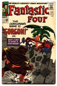 FANTASTIC FOUR #44 comic book 1965-THE GORGON-JACK KIRBY ART ISSUE