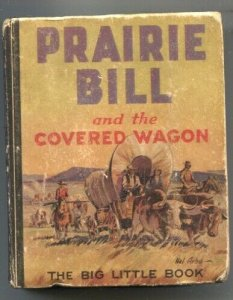 Prairie Bill And The Covered Wagon #758 1934-Whitman-by G.A. Alkire -Hal Arbo...