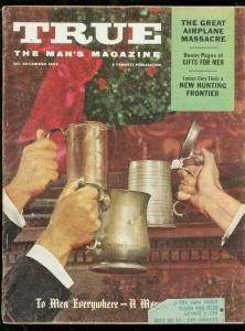 TRUE MAGAZINE-12/1958-TOY TRAINS-AIRPLANE MASSACRE-PULP VG