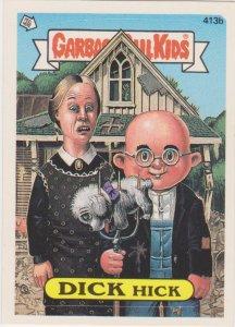 1987 Garbage Pail Kids  #413b Dick Hick