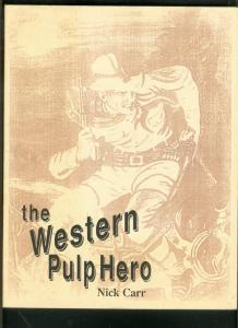 WESTERN PULP HERO BY NICK CARR-LONE RANGER-PETE RICE FN/VF