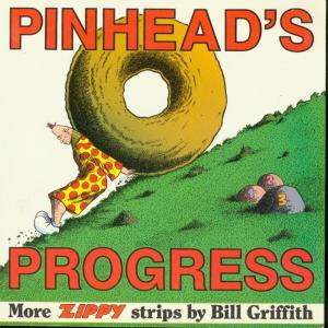 PINHEADS PROGRESS TPB-BILL GRIFFITH-ZIPPY COMIC STRIP FN