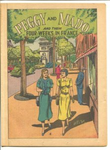 Peggy and Mado and Their Four Weeks In France 1946-H.C. Keifer art-not in pri...