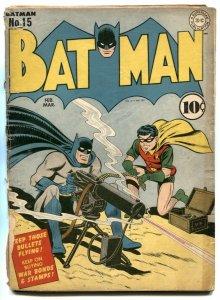 Batman #15 1943-DC Golden Age-.50 Caliber machine gun-Catwoman-Nazi-- G-