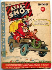 BIG SHOT #30 1942- Joe Palooka Santa Claus Christmas cover G/VG