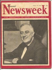 Newsweek Hawaii Edition 4/23/1945-FDR cover & death issue-WWII-historic-VG