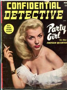 Confidential Detective Cases Magazine March 1950- Party Girl in French Quarter