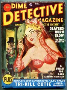 Dime Detective Pulp November 1950- Slayers Burn Slow- Tri-Kill Cutie FN-