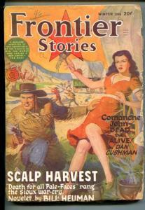FRONTIER STORIES-WINTER 1946-INDIANS-PULP VIOLENCE-GOOD GIRL ART-CUSHMAN-good