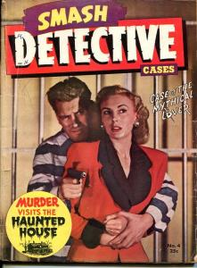 SMASH DETECTIVE CASES DEC-#4 1945-SPICY-MURDER-VICE-HAUNTED-DRUGS-good G