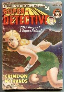 Super-Detective December 1949- Crime on My Hands VG-