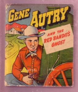 GENE AUTRY-RED BANDITS GHOST,1949 #1461-BIG LITTLE BOOK VG