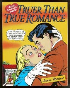 Truer Than True Romance   TPB   Jeanne Martinet