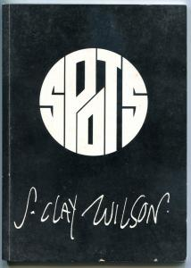 SPOTS by CLAY WILSON, FN+, 1989, Underground Last Gasp, more HTF items in store