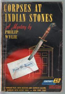 Century Mystery #38 1950's-Corpses At Indian Stones-Philip Wylie-pulp mystery-