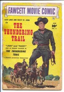Fawcett Movie Comics #11-1952-The Thundering Trail-Lash LaRue & Fuzzy St. J...