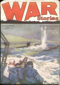 WAR STORIES - FEB 2 1928 -WWI PULP FICTION-SUBMARINE BATTLE COVER BY WENDELL ...