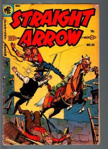 STRAIGHT ARROW COMICS #40-INDIAN STORIES BASED ON RADIO SERIES-MEAGHER-ME-1954 G