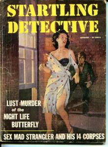 Startling Detective January 1956-True Crime- Lust Murder Nightlife Butterfly