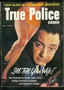 TRUE POLICE CASES-APRIL 1957-MAD BOMBER-STEPHEN NASH-CAGE OF LUST VG