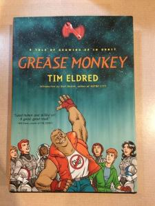 Grease Monkey A Tale Of Growing Up In Orbit Tim Eldred HC