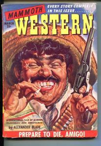 MAMMOTH WESTERN 03/1949-ZIFF-DAVIS-MEXICAN BANDIT COVER-PULP THRIlLS-vg+