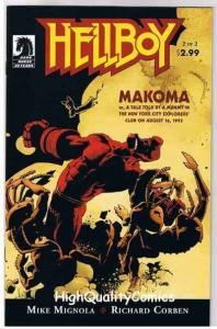 HELLBOY ; MAKOMA #2, Richard Corben, Mike Mignola, NM+, more RC in store