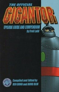 Gigantor Episode Guide and Compendium GN #1 VF/NM; Antarctic   save on shipping