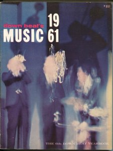 Down Beat's Music Yearbook 1961 #6-Photos, info, trends, history-top music st...