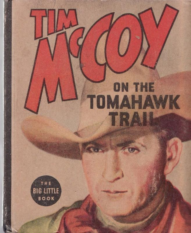 TIM McCOY ON THE TOMAHAWK TRAIL-1937-BIG LITTLE BOOK FN/VF