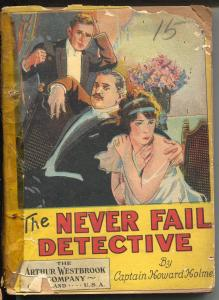 Never Fail Detective 1907-Captain Howard Holme-low grade-P/FR